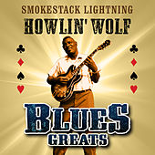 Smokestack Lightning - Blues Greats von Howlin' Wolf
