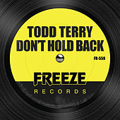 Don't Hold Back by Todd Terry