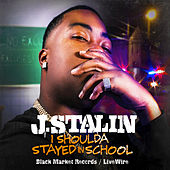 I Shoulda Stayed in School by J-Stalin