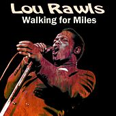 Walking for Miles von Lou Rawls