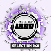Trance Top 1000 Selection, Vol. 40 (Extended Versions) by Various Artists