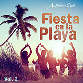 Andalucía Chill - Fiesta en la Playa / Party on the Beach - Vol. 2 by Various Artists
