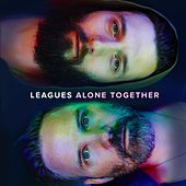 Alone Together by Leagues