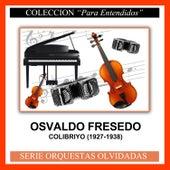 Colibriyo (1927-1938) by Osvaldo Fresedo