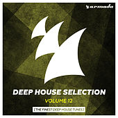 Armada Deep House Selection, Vol. 12 (The Finest Deep House Tunes) by Various Artists