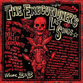 The Executioner's Last Songs: Volume 2 & 3 by Various Artists