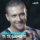 Ti, Ti, Samo Ti by Dado Polumenta