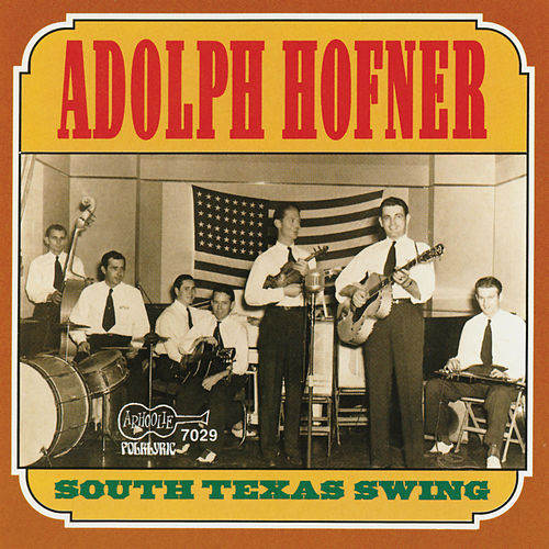 South Texas Swing by Adolph Hofner