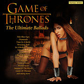 Game of Thrones - The Ultimate Ballads by Various Artists