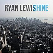 Shine by Ryan Lewis