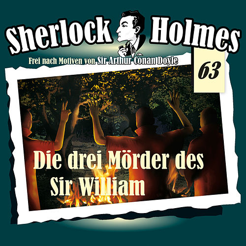 Die Originale, Fall 63: Die drei Mörder des Sir William by Sherlock Holmes