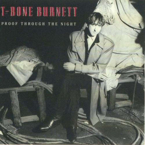 Proof Through The Night (Remastered) by T Bone Burnett