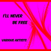 I'll Never Be Free von Various Artists