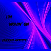 I'm Movin' On von Various Artists
