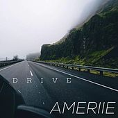 Drive by Ameriie