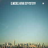 Sounding Out The City by El Michels Affair