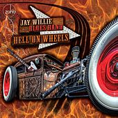 Hell on Wheels by Jay Willie Blues Band