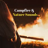 Campfire & Nature Sounds by Nature Sounds