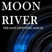Moon River: The Easy Listening Album by Various Artists
