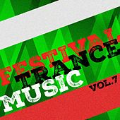 Festival Trance Music, Vol. 7 by Various Artists