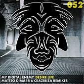 Desire Life Remixes by My Digital Enemy