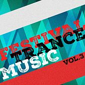Festival Trance Music, Vol. 3 by Various Artists