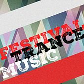 Festival Trance Music by Various Artists