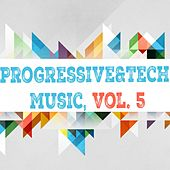 Progressive & Tech Music, Vol. 5 by Various Artists