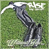 Without You - EP by Rise the Artist