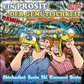 Ein Prosit der Gemütlichkeit Remix - Oktoberfest Après Ski Karneval Party (Zum Geburtstag alles Liebe) by Schmitti