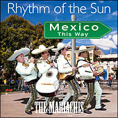 Rhythm of the Sun by The Mariachis