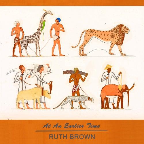 At An Earlier Time von Ruth Brown