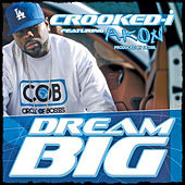 Dreams Big - Single by Crooked I