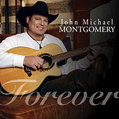 Forever by John Michael Montgomery