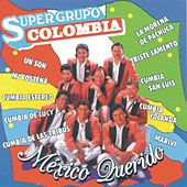 Mexico Querido  Super Grupo Colombia by Super Grupo Colombia