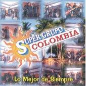 Super Grupo Colombia  Lo Mejor De Siempre by Super Grupo Colombia