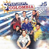 Super Grupo Colombia  25 Aniversario by Super Grupo Colombia