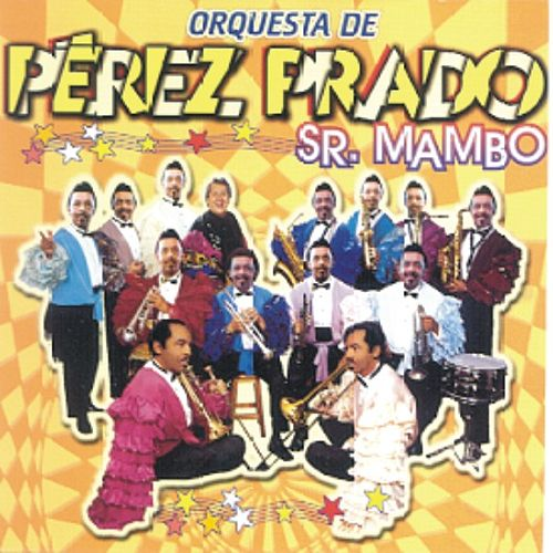 Sr. Mambo  Orquesta De Perez Prado by Perez Prado