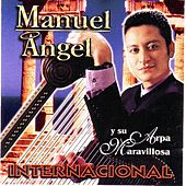 Internacional  Manuel Angel Y Su Arpa Maravillosa by Manuel Angel