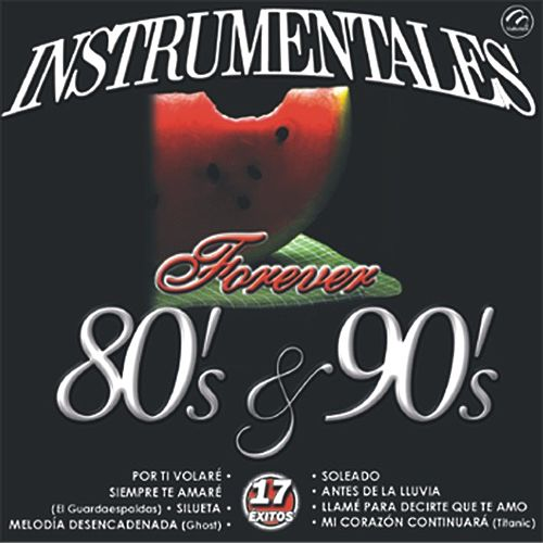 Instrumentales Forever 80's Y 90's  17 Exitos by Sounds Unlimited