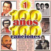 100 Anos 100 Canciones Vol. 1 by Various Artists