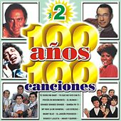 100 Anos 100 Canciones Vol. 2 by Various Artists