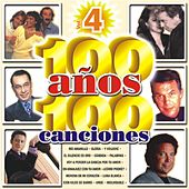 100 Anos 100 Canciones Vol. 4 by Various Artists