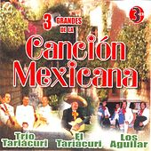 3 Grandes De La Cancion Mexicana by Various Artists