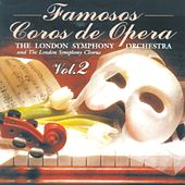 Famosos Coros De Opera Vol. 2 by London Symphony Orchestra