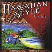Hawaiian Style Ukulele by Troy Fernandez