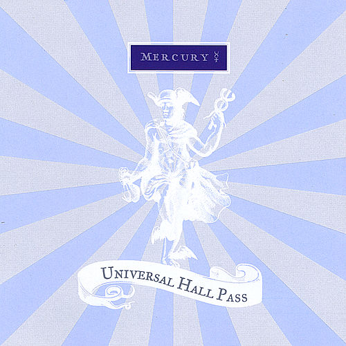 Mercury by Universal Hall Pass