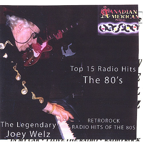 Top 15 Radio Hits of the 80s (Retro-Rock) by Joey Welz