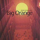 Big Orange by John Wheeler