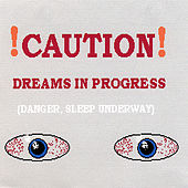 Caution, Dreams in Progress by Jose' Diaz